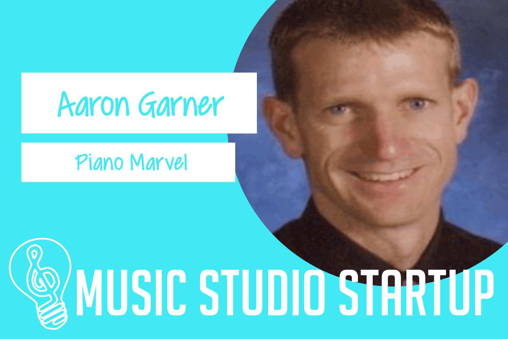 Episode 011 – Aaron Garner of Piano Marvel on Starting a Software Company When You're Not a Developer